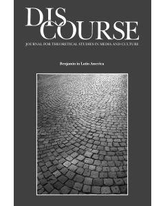 Discourse Volume 32, Number 1, Winter 2010 (Benjamin in Latin America)
