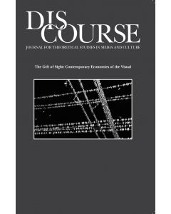 Discourse Volume 35, Issue 1, Winter 2013 (The Gift of Sight: Contemporary Economies of the Visual)