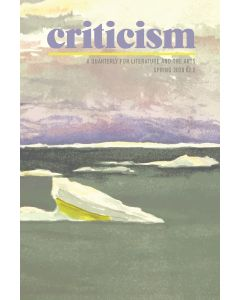 Criticism, Volume 62, Number 2, Spring 2020