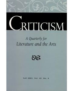 Criticism, Volume 45, Number 4, Fall 2003