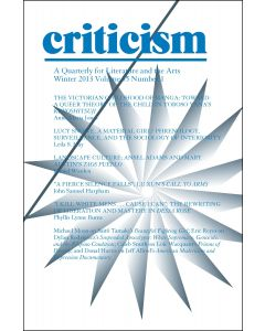 Criticism Volume 55, Number 1, Winter 2013