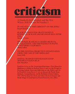 Criticism, Volume 58, Number 1, Winter 2016