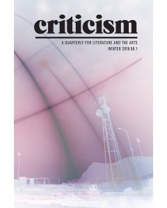 Criticism, Volume 60, Number 1, Winter 2018