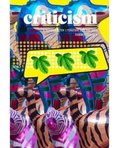 Criticism, Volume 60, Number 3, Summer 2018
