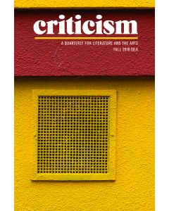 Criticism, Volume 60, Number 4, Fall 2018