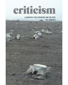 Criticism, Volume 62, Number 4, Fall 2020