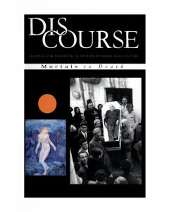 Discourse Volume 24, Number 1, Winter 2002 (Mortals to Death)
