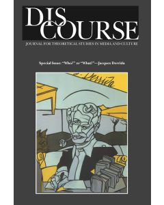 "Discourse Volume 30, Numbers 1 & 2, Winter & Spring 2008 (""Who?"" or ""What?""—Jacques Derrida)"