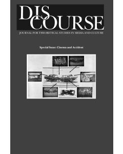 Discourse Volume 30, Number 3, Fall 2008 (Cinema and Accident)