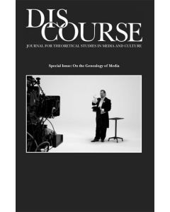 Discourse Volume 31, Numbers 1 & 2, Winter & Spring 2009 (On the Genealogy of Media)