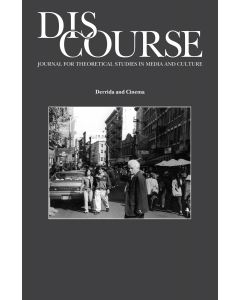 Discourse Volume 37, Issues 1-2, Winter/Spring 2015 (Derrida and Cinema)