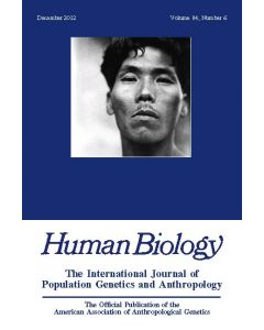 Human Biology Volume 85, Number 1-3, February-June 2013