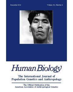 Human Biology Volume 85, Number 1-3, February-June 2013