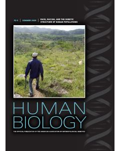 Human Biology Volume 92, Number 3, Summer 2020 (Race, Racism, and the Genetic Structure of Human Populations)