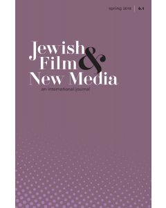 Jewish Film & New Media Volume 6, Number 1 (Spring 2018)