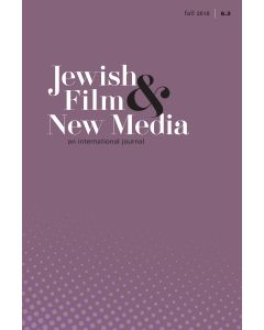 Jewish Film & New Media Volume 6, Number 2 (Fall 2018), Israeli Cinema and Politics