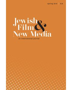 Jewish Film & New Media Volume 7, Number 1 (Spring 2019)