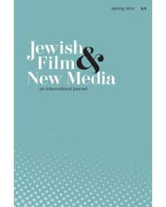 Jewish Film & New Media Volume 1, Number 2 (Fall 2013)