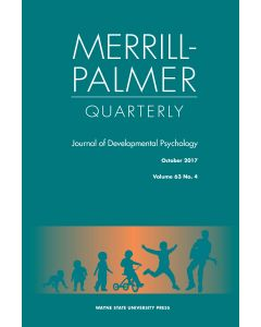 Merrill-Palmer Quarterly Volume 63, Number 4, October 2017