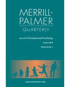 Merrill-Palmer Quarterly Volume 64, Number 1, January 2018