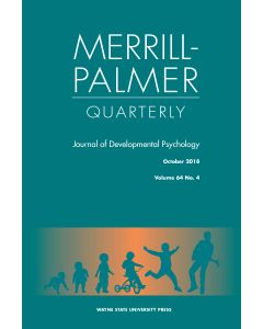 Merrill-Palmer Quarterly Volume 64, Number 4, October 2018