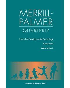 Merrill-Palmer Quarterly Volume 65, Number 4, October 2019