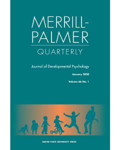 Merrill-Palmer Quarterly Volume 66, Number 1, January 2020