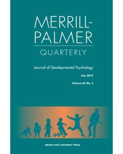 Merrill-Palmer Quarterly Volume 65, Number 3, July 2019