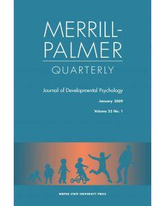Merrill-Palmer Quarterly Volume 55, Number 1, January 2009
