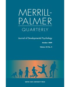 Merrill-Palmer Quarterly Volume 55, Number 4, October 2009