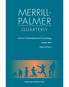 Merrill-Palmer Quarterly Volume 56, Number 4, October 2010
