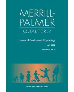 Merrill-Palmer Quarterly Volume 58, Number 3, July 2012