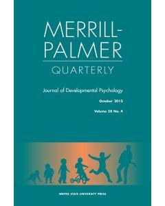 Merrill-Palmer Quarterly Volume 58, Number 4, October 2012