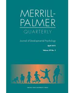 Merrill-Palmer Quarterly Volume 59, Number 2, April 2013