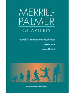 Merrill-Palmer Quarterly Volume 59, Number 4, October 2013