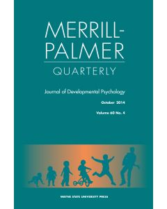 Merrill-Palmer Quarterly Volume 60, Number 4, October 2014