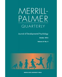 Merrill-Palmer Quarterly Volume 61, Number 4, October 2015