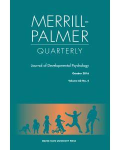 Merrill-Palmer Quarterly Volume 62, Number 4, October 2016