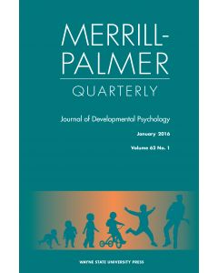 Merrill-Palmer Quarterly Volume 62, Number 1, January 2016