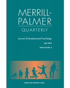 Merrill-Palmer Quarterly Volume 62, Number 2, April 2016