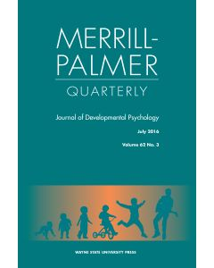 Merrill-Palmer Quarterly Volume 62, Number 3, July 2016