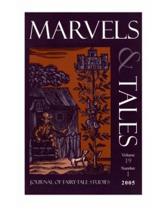 Marvels & Tales Volume 19, Number 1, Spring 2005 (Reframing the Early French Fairy Tale)