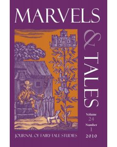 Marvels & Tales Volume 24, Number 1, Spring 2010 (The Fairy Tale after Angela Carter)