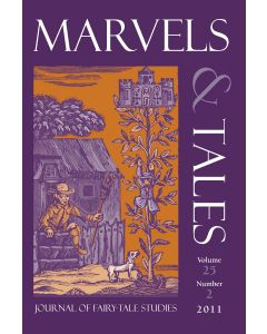 Marvels & Tales Volume 25, Number 2, Fall 2011 (In Honor of Jacques Barchilon)