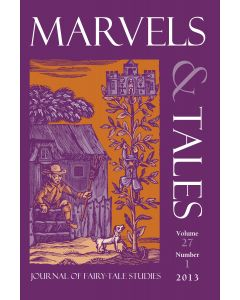 Marvels & Tales Volume 27, Number 1, Spring 2013