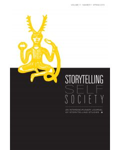 Storytelling, Self, Society Volume 11, Number 1 (Spring 2015)