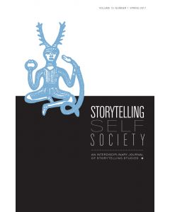 Storytelling, Self, Society Volume 13, Number 1 (Spring 2017)